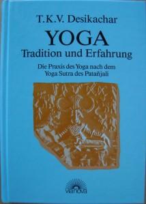 """Buchreport über """"Yoga Tradition und Erfahrung"""" von T.K.V. Desikachar"""