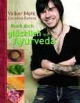Cover_ Koch dich glücklich mit Ayurveda