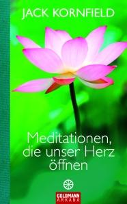 Meditationen die unser Herz oeffnen von Jack Kornfield